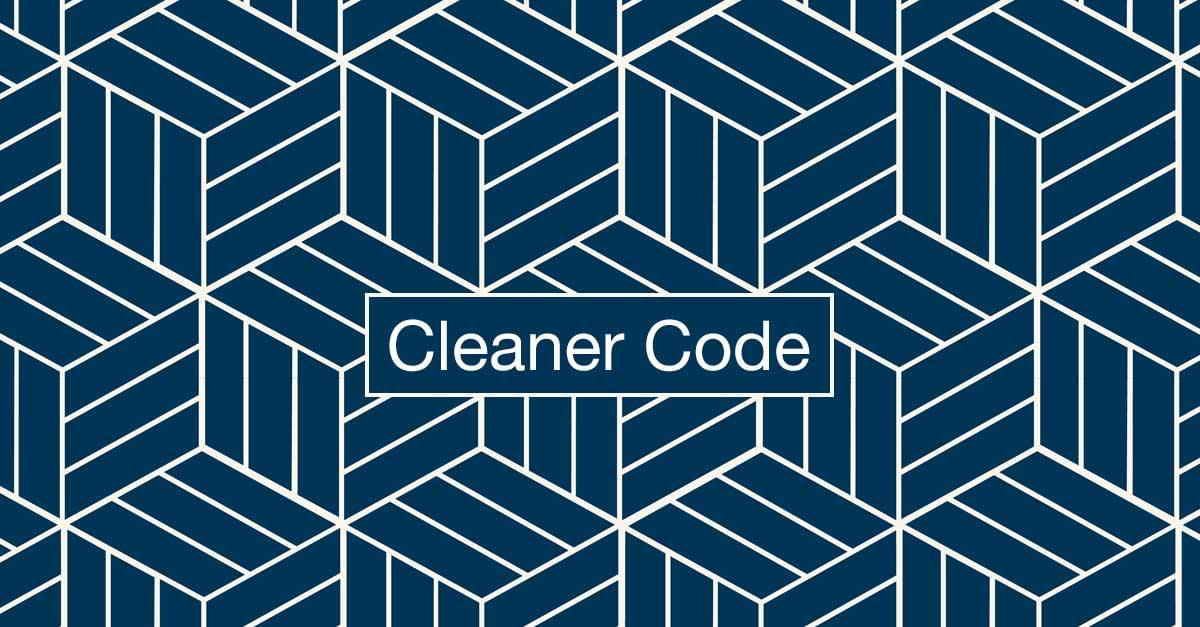 Cleaner Code