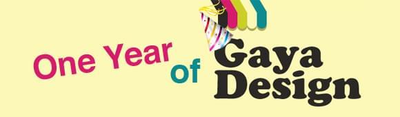 One year of Gaya Design