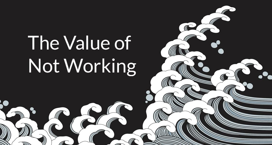 The Value of Not Working