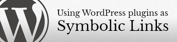 Using WordPress plugins as Symbolic Links